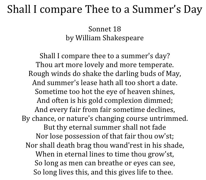stylistic analysis of sonnet 18 Analysis of sonnet 144 in the first quatrain of sonnet 144 shakespeare describes his two loves while one he calls comforting, the other brings despair the sonnet begins with the speaker presenting a sort of allegorical psychomachia a conceptual universe with himself placed at the center.